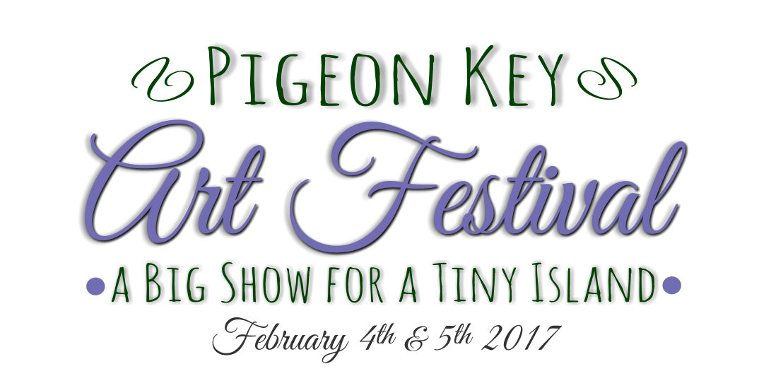 Pigeon Key Art Festival a Big Show for a Tiny Island V  V  February 4th & 5th 2017