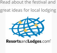 Read about the festival and  great ideas for local lodging
