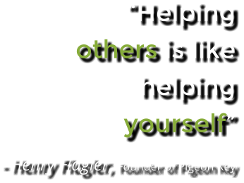 """Helping others is like helping yourself"" - Henry Flagler, Founder of Pigeon Key"